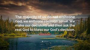 """Oswald Chambers Quote: """"The majority of us do not enthrone ..."""