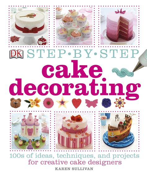 Cake Decorating Books by Review Step By Step Cake Decorating By Sullivan
