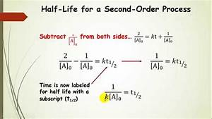 Second Order Integrated Rate Law and Half Life (Part 5 ...