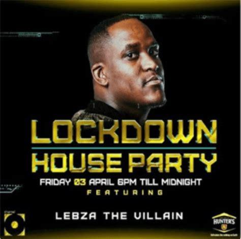 lebza thevillain lockdown house party mix mzansimp