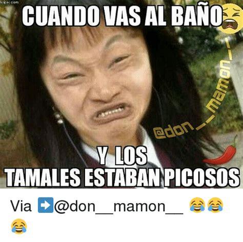 Memes Mamones - cuando vas albano los y tamalesestaban picosos via don mamon meme on me me