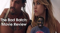 The Bad Batch: Movie Review - YouTube