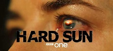 Hard Sun TV Series | Cast, Plot, Wiki, Trailer | 2018 BBC ...