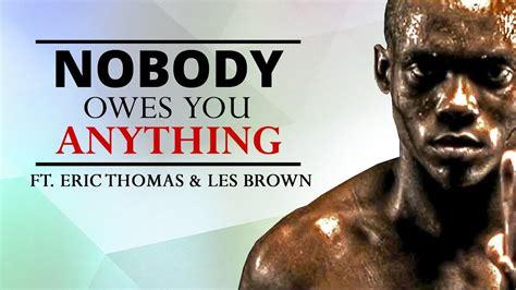 owes   ft eric thomas les brown