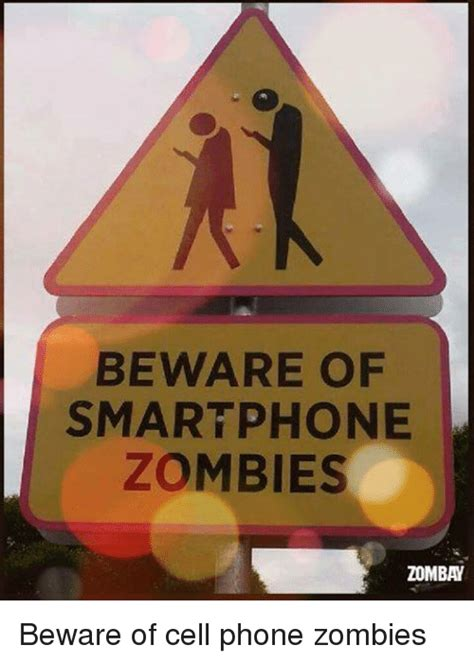 phone zombies cell beware smartphone pedestrians killing memes