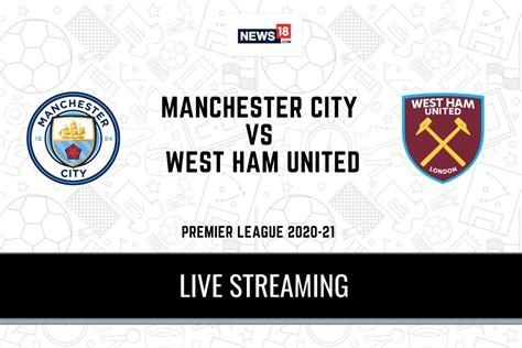 Premier League 2020-21 Manchester City vs West Ham United ...