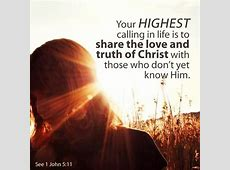 Share the love and truth of our Lord and Saviour, Jesus