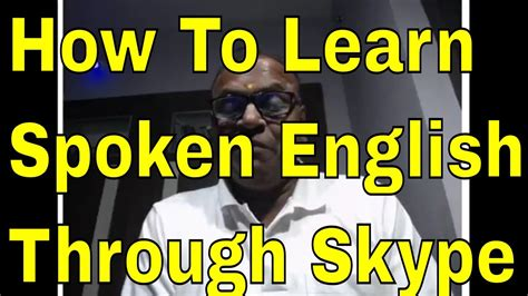 How To Learn Spoken English Through Skype With An Indian Teacher! Youtube
