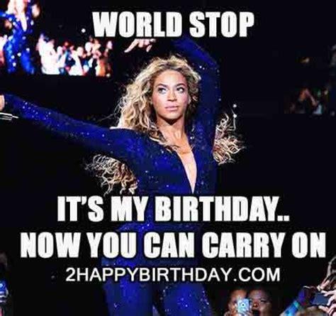 It S My Birthday Memes - humorous it s my birthday meme 2happybirthday