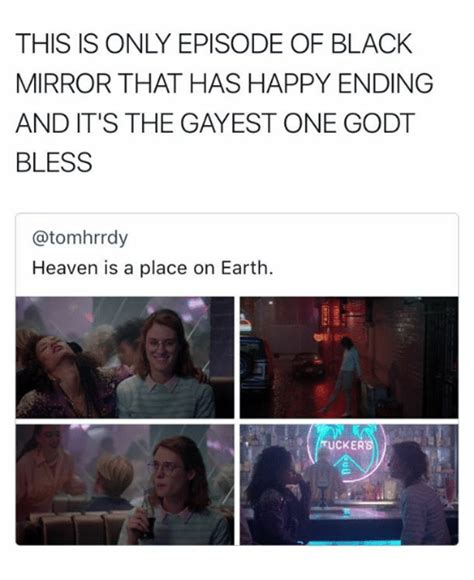 Black Mirror Memes - this is only episode of black mirror that has happy ending and it s the gayest one godt bless