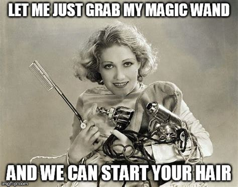 Hairstylist Memes - image tagged in vintage hair stylist imgflip