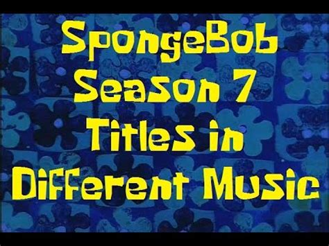 spongebob season 7 title cards with different music youtube