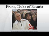 Franz, Duke of Bavaria - YouTube