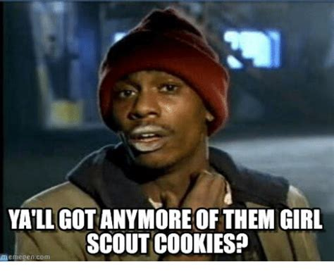 25 Best Memes About Yall Got Anymore Yall Got Anymore Memes 25 Best Memes About Scout Cookie Scout Cookie