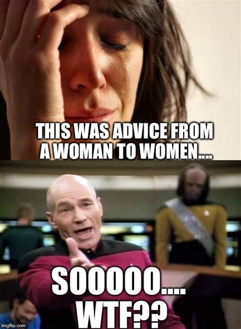 Actual Sexual Advice Girl Meme - danger the feminists have now been triggered imgflip