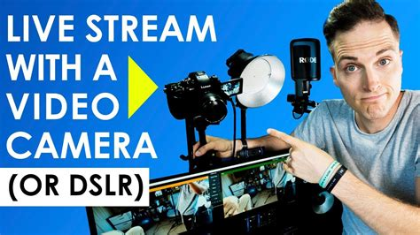 How to Live Stream with a Video Camera or DSLR (Live ...