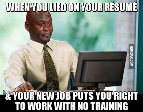 when you lied on your resume humoar