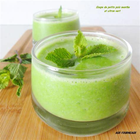 cuisine libanaise recette soupe de petits pois menthe citron vert aux fourneaux
