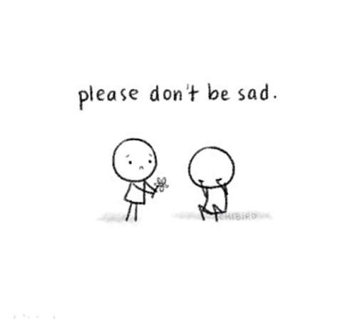 Please Don't Be Sad )  Motivation ) Pinterest