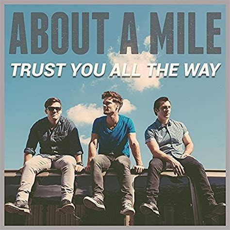 """Jesusfreakhideoutcom About A Mile, """"trust You All The Way"""" Review"""