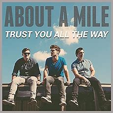 "Jesusfreakhideoutcom About A Mile, ""trust You All The Way"" Review"