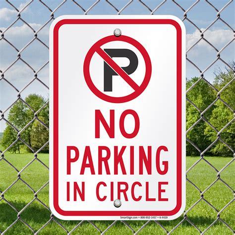 Parking Sign No Parking In Circle Sku K 4439