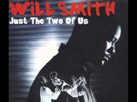 Bill Withers & Will Smith  Just The Two Of Us (mdl) Youtube
