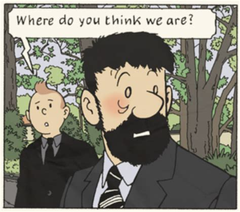 Where Are You Meme Tintin Reference Where Do You Think We Are Your Meme