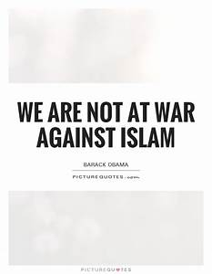 We are not at w... Islamic War Quotes