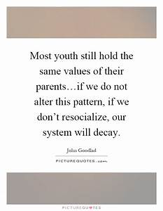 John Goodlad Qu... Value Of Youth Quotes