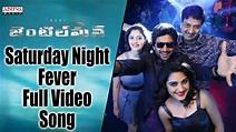Saturday Night Fever Full Video Song || Gentleman Video ...