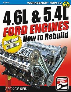 Ford 4 6l Rebuild Procedures  How To Rebuild 4 6  5 4