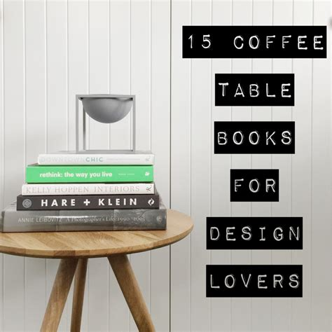 what is a coffee table book 15 coffee table books for design lovers the little