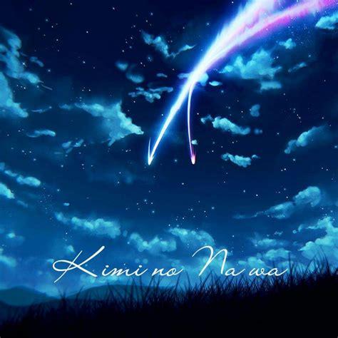 Kimi No Na Wa Your Name Kimi No Na Wa Your Name Ost Anime Amino