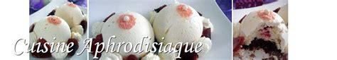 cuisine aphrodisiaque recettes de cuisine aphrodisiaque