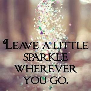Leave a little sparkle wherever you go. #ShineBright ...