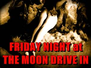 FRIDAY NIGHT at THE MOON DRIVE IN – THE CREEPING TERROR ...