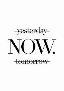 Jetzt Kaufen Später Bezahlen : yesterday now tomorrow trending now quote signs art prints black and white art minimalist ~ Markanthonyermac.com Haus und Dekorationen