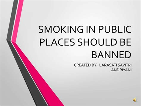 smoking should be banned essay smoking in public places should be banned