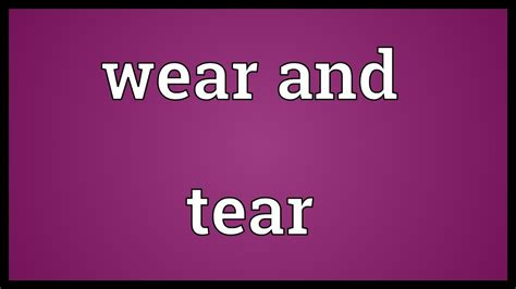 Wear and tear Meaning - YouTube