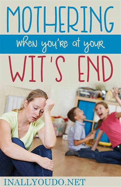 End Wit Mothering Re Wits Inallyoudo Mother