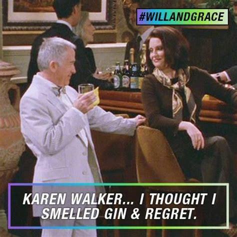 gin regret leslie karen walker beverly grace quotes jordan smelled yelling face gay thought meme threw slurs anti coffee quotesgram