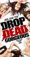 Drop Dead Gorgeous (Video 2010) - IMDb