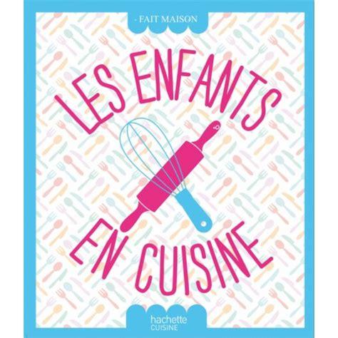 livre de cuisine pour d utant livre de recettes quot les enfants en cuisine