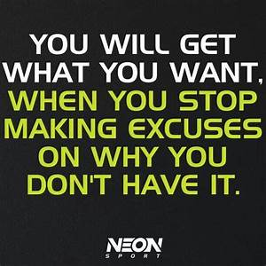 Stop making excuses | Words | Pinterest | Making excuses