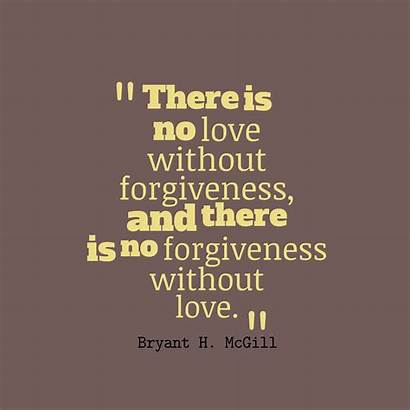 Forgiveness Quotes Quote There Bryant Mcgill Without