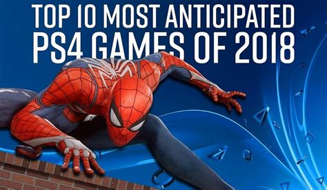 The Top 10 Most Anticipated Games On Ps4 In 2018 Cogconnected