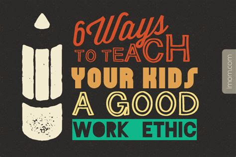 6 Ways To Teach Your Kids A Good Work Ethic Imom