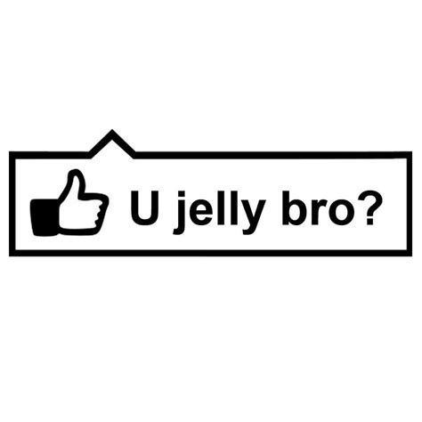 You Jelly Bro Meme - jdm racing stickers sticky addiction