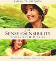 The Sense and Sensibility Screenplay & Diaries, by Emma ...